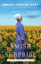 An Amish Surprise ebook by Shelley Shepard Gray