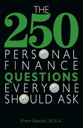 The 250 Personal Finance Questions Everyone Should Ask ebook by Peter J. Sander