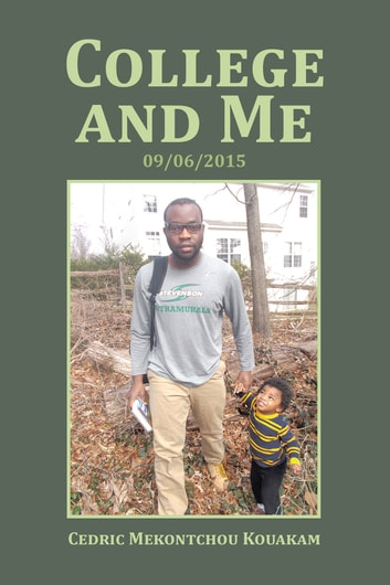 College and Me - 09/06/2015 ebook by Cedric Mekontchou Kouakam