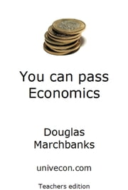 You can pass Economics teachers version ebook by Douglas Marchbanks