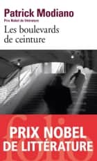 Les Boulevards de ceinture ebook by Patrick Modiano