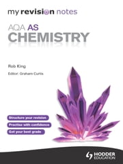 My Revision Notes: AQA AS Chemistry ePub ebook by Rob King
