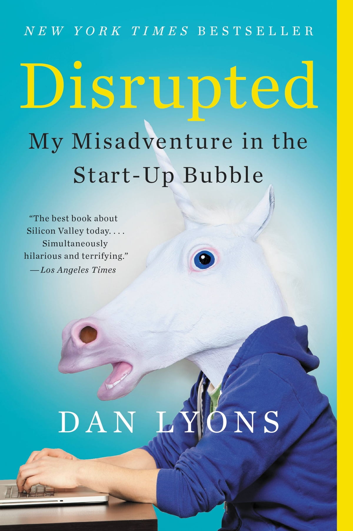 Disrupted  My Misadventure In The Startup Bubble Ebook By Dan Lyons