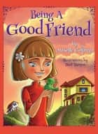 Being A Good Friend ebook by Miselle Goffman, Paul Yanque, Margaret Wright