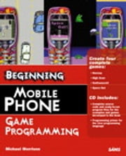 Beginning Mobile Phone Game Programming ebook by Michael Morrison
