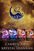Moonbound Series (Books 5-8) ebook by Krystal Shannan,Camryn Rhys