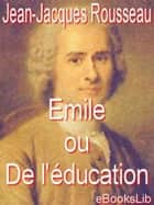 Emile ou De l'éducation ebook by Jean-Jacques Rousseau