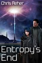 Entropy's End ebook by Chris Reher