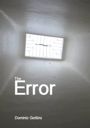 The Error. ebook by Dominic Gettins
