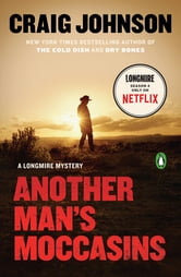 Another Man's Moccasins - A Longmire Mystery ebook by Craig Johnson