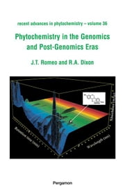 Phytochemistry in the Genomics and Post-Genomics Eras ebook by Romeo, John