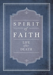 Spirit of Faith: Life After Death ebook by Bahai Publishing