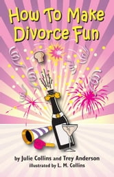 How To Make Divorce Fun ebook by Julie Collins,Trey Anderson