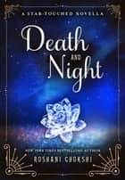 Death and Night - A Star-Touched Novella ebook by Roshani Chokshi