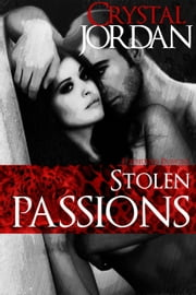 Stolen Passions - Forbidden Passions, #1 ebook by Crystal Jordan