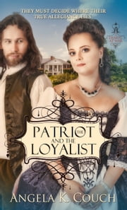 Patriot and the Loyalist ebook by Angela Couch