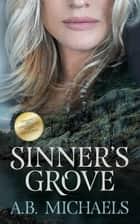 Sinner's Grove ebook by A.B. Michaels