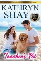 Teacher's Pet ebook by Kathryn Shay