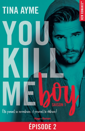 You kill me boy Episode 2 Saison 1 ebook by Tina Ayme