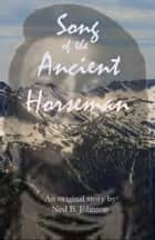Song of the Ancient Horseman ebook by Ned Johnson