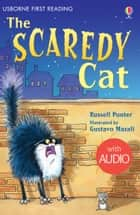 The Scaredy Cat: Usborne First Reading: Level Three eBook by Russell Punter, Gustavo Mazali