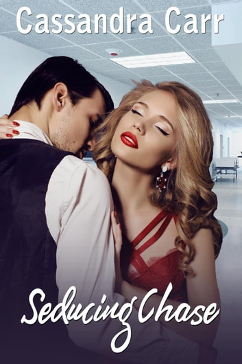 Seducing Chase ebook by Cassandra Carr