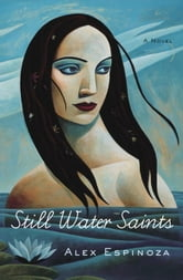 Still Water Saints - A Novel ebook by Alex Espinoza