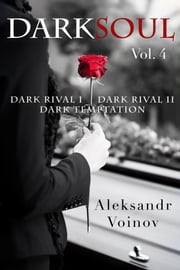 Dark Soul, Vol. 4 ebook by Aleksandr Voinov