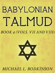 Babylonian Talmud Book 4 ebook by Michael L. Rodkinson