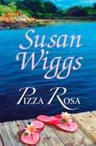 Pizza Rosa ebook by Susan Wiggs
