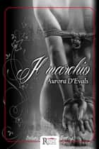 Il marchio ebook by Aurora D'Evals
