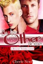 A Rescue Twinks Novel: By Any Other Name ebook by Cherie Noel