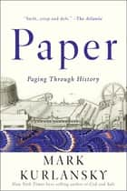 Paper: Paging Through History ebook by Mark Kurlansky