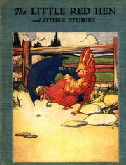 The Little Red Hen ebook by Florence White Williams