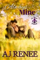 Always Mine ebook by AJ Renee