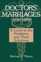Doctors' Marriages - A Look at the Problems and Their Solutions ebook by Michael F. Myers