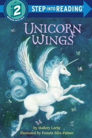 Unicorn Wings ebook by Mallory Loehr,Pamela Silin-Palmer