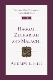 Haggai, Zechariah, Malachi ebook by Andrew E. Hill