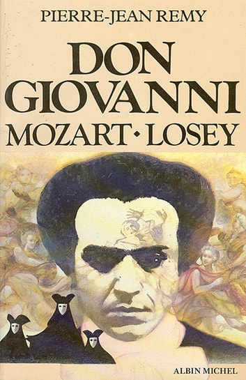 Don Giovanni, Mozart, Losey ebook by Pierre-Jean Remy