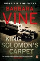 King Solomon's Carpet ebook by Barbara Vine