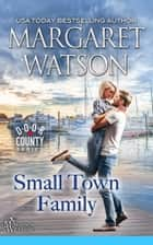 Small-Town Family ebook by Margaret Watson