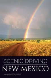 Scenic Driving New Mexico ebook by Laurence Parent