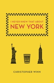 I Never Knew That About New York ebook by Christopher Winn