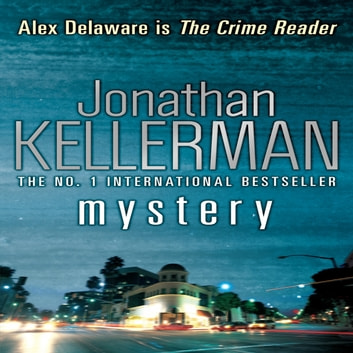 Mystery (Alex Delaware series, Book 26) - A shocking, thrilling psychological crime novel audiobook by Jonathan Kellerman