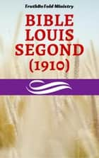 Bible Louis Segond (1910) ebook by TruthBeTold Ministry, Joern Andre Halseth, Louis Segond
