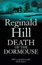 Death of a Dormouse ebook by Reginald Hill