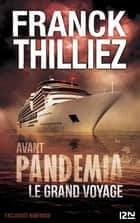 Avant Pandemia - Le grand voyage ebook by Franck THILLIEZ