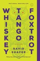 Whiskey Tango Foxtrot ebook door David Shafer