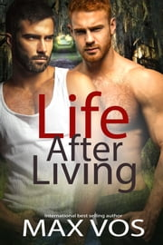 Life After Living ebook by Max Vos