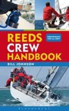 Reeds Crew Handbook ebook by Bill Johnson